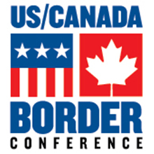 US/Canada Border Conference is expected to draw attendance from all relevant U.S. and Canadian agencies