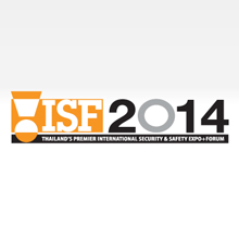 International Security Safety Expo & Forum 2014 (ISF) - Thailand's Leading Commercial & Homeland Security Exhibition - will offer major opportunities for security manufacturers