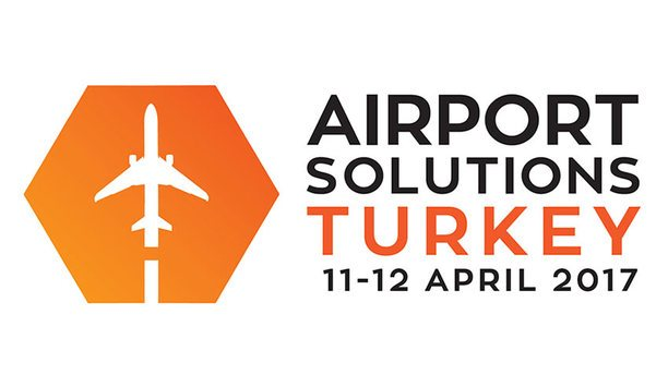 Airport Solutions Turkey 2017 to focus on regional and global trends in airport solution industry, endorsed by iGA and DHMi