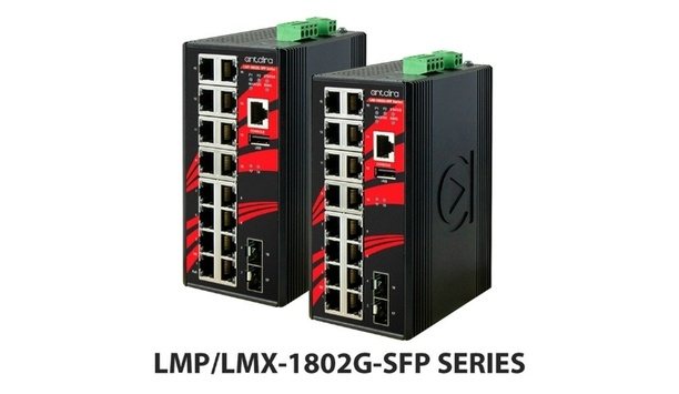 Antaira introduces LMP-1802G-SFP and LMX-1802G-SFP series industrial-grade equipment