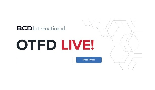 BCD International announces the launch of their new online order status tracking tool, OTFD Live