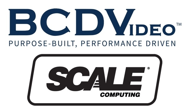BCDVideo partners with Scale Computing to deliver turnkey hyperconverged solutions based on HC3 software