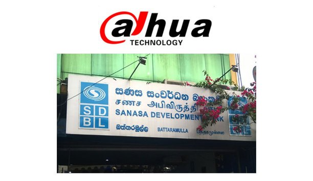 Dahua IP security solution for SANASA Development Bank in Sri Lanka