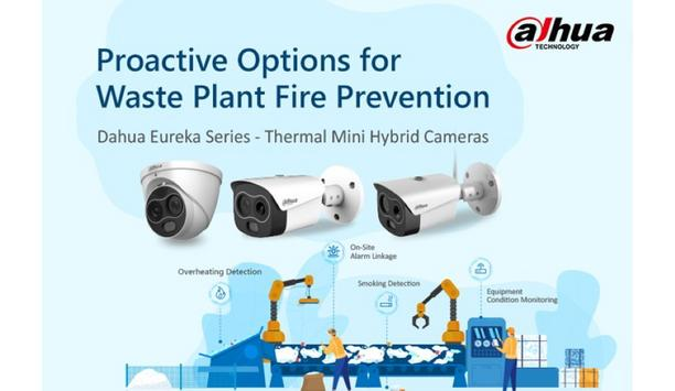 Dahua Technology announces the release of the Eureka Series entry-level early detection solution for waste fire