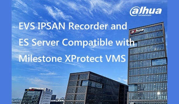 Dahua's EVS series IPSAN recorders and ES series servers are compatible with Milestone XProtect VMS