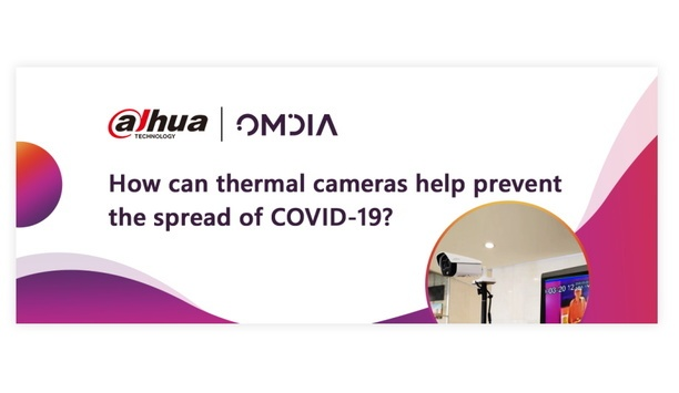 Dahua hosted a webinar on the role of thermal cameras in preventing COVID-19 spread with Omdia