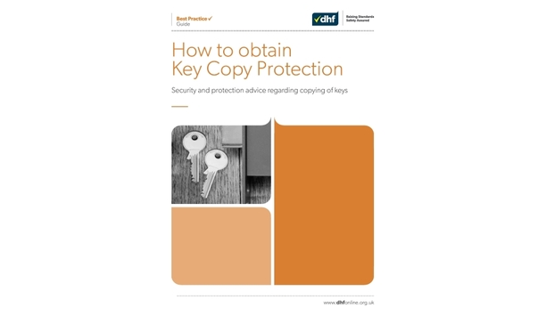 DHF's Best Practice Guide for Key Copy Protection offers information on minimising the risk of security breach
