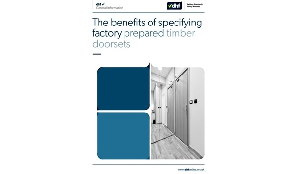 DHF recommends factory-prepared timber doorsets for safety