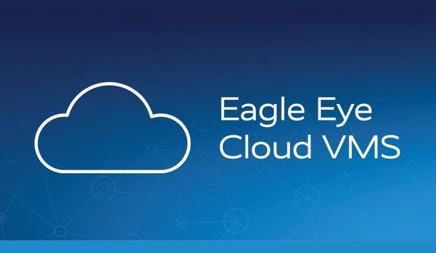 Eagle Eye Networks launch Eagle Eye Cloud VMS Editions - Enterprise, Professional and Standard