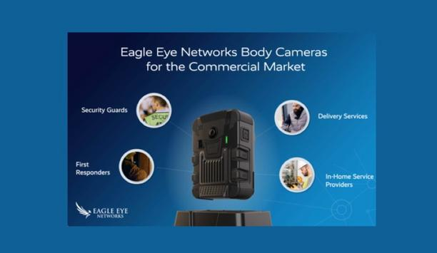 Eagle Eye Networks launches 4G, direct-to-cloud body cameras, specially designed for the commercial market