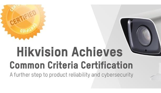 Hikvision's IP camera product series achieves Common Criteria certification