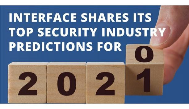 Interface Security Systems releases a list of things to watch out for in the physical security industry in 2021