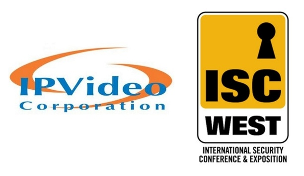 IPVideo Corporation Showcases New Security Products And Training Programs At ISC West 2018