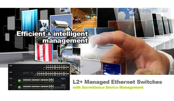 OT Systems launches new L2+ managed Ethernet switch series with intelligent surveillance device management system