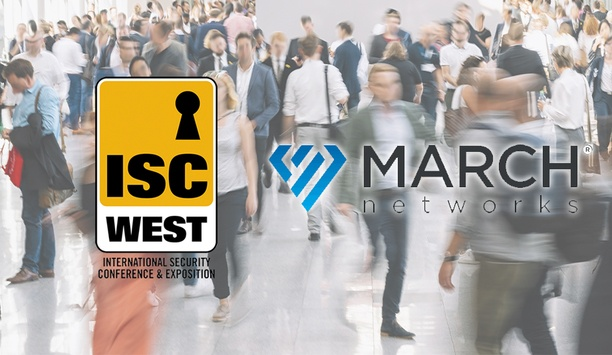 ISC West 2019: March Networks To Showcase Hosted Services, New PTZ Cameras
