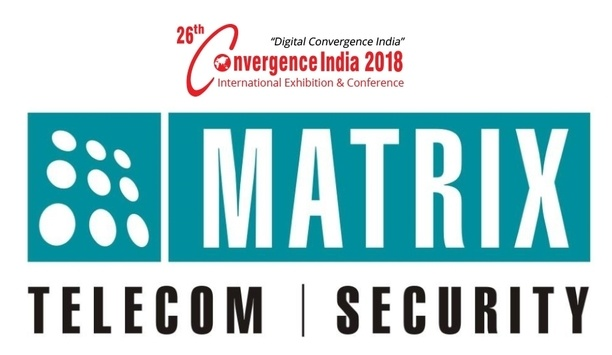 Matrix Comsec to showcase telecom and security solutions at Convergence India 2018