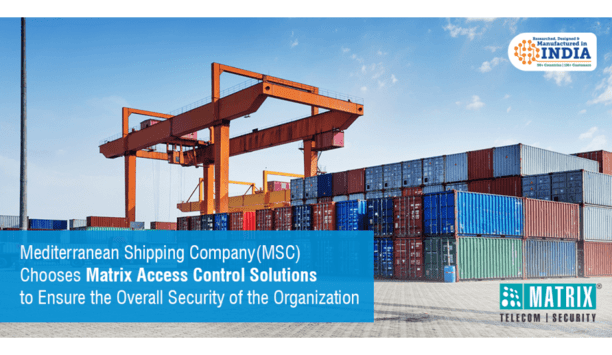 Matrix Access Control Systems Provides Time-Attendance Solution To Mediterranean Shipping Company