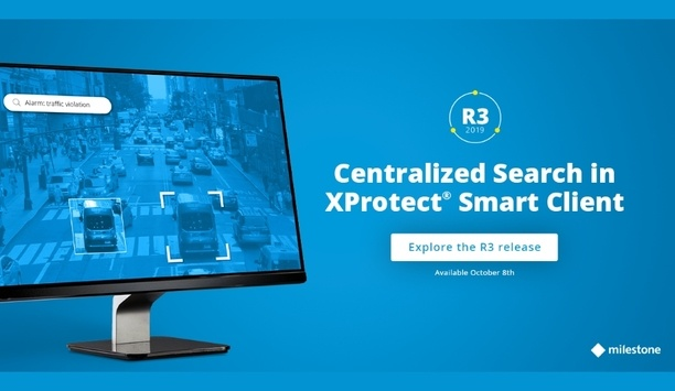 Milestone Systems updates its XProtect 2019 R3 VMS with centralised search feature