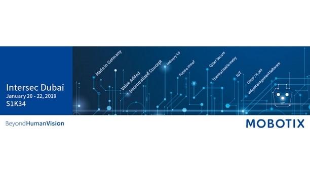 MOBOTIX exhibits security technologies and partner solutions at Intersec Dubai 2019