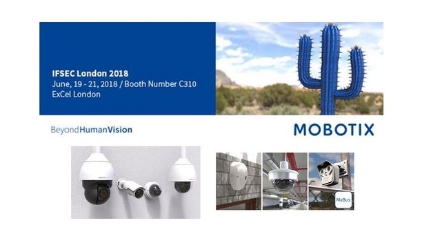 MOBOTIX demonstrates MOVE range with integrated security partners and solutions at IFSEC 2018