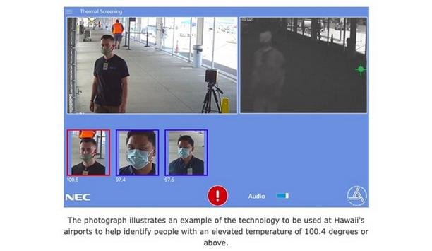 NEC Corp. and Infrared Cameras Inc. to deploy thermal temperature screening and facial recognition technology at Hawaii's airports