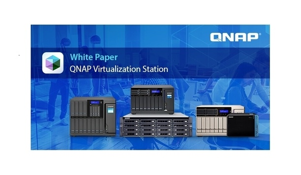 QNAP's 'Virtualization Station' white paper simplifies IT infrastructure and management