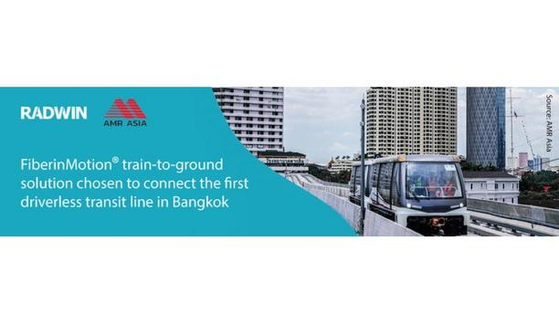 RADWIN's FiberinMotion train-to-ground solution chosen to connect the first driverless transit line in Bangkok, Thailand