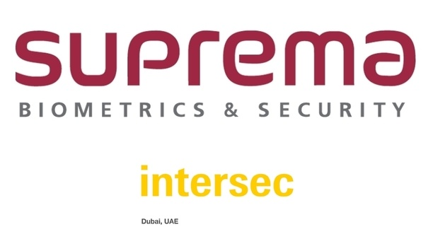 Suprema to showcase facial recognition and fingerprint identification solutions at Intersec 2019