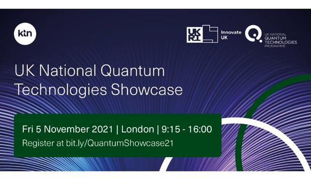 KTN announces the UK National Quantum Technologies Showcase event to be held on November 5, 2021 in London, United Kingdom