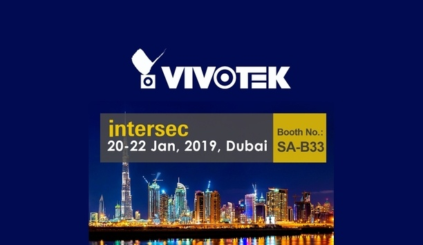 VIVOTEK showcases cybersecurity, deep-learning technology and 180-degree solutions at Intersec 2019