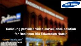 Samsung Video Surveillance Cameras Secures Radisson Blue Edwardian Hotels in UK