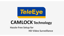 TeleEye CAMLOCK Technology For HD Video Surveillance