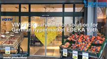 VIVOTEK surveillance solution for German hypermarket EDEKA Voth