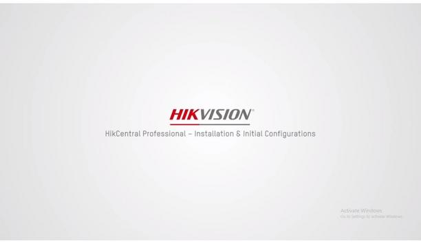 HikCentral Professional – Installation & Initial Configurations