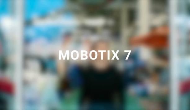 MOBOTIX Highlights Enhanced Security Features Of Its MOBOTIX 7 Platform