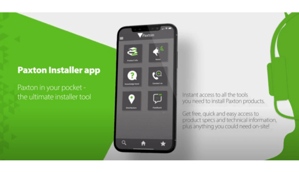 Paxton Installer App Gives Instant Access To Their Products And Solutions