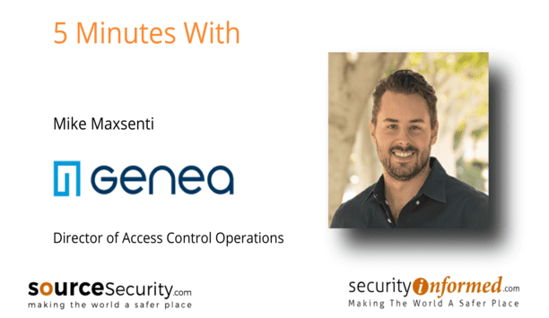 Access control: 5 minutes with Genea's Mike Maxsenti