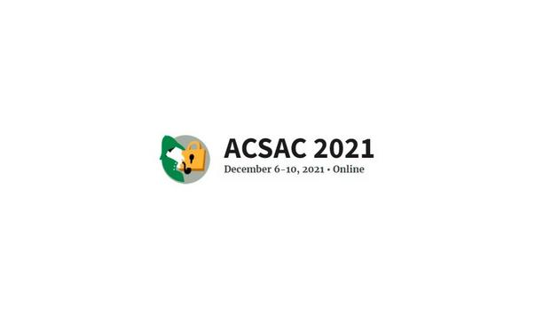 Annual Computer Security Applications Conference (ACSAC) 2021